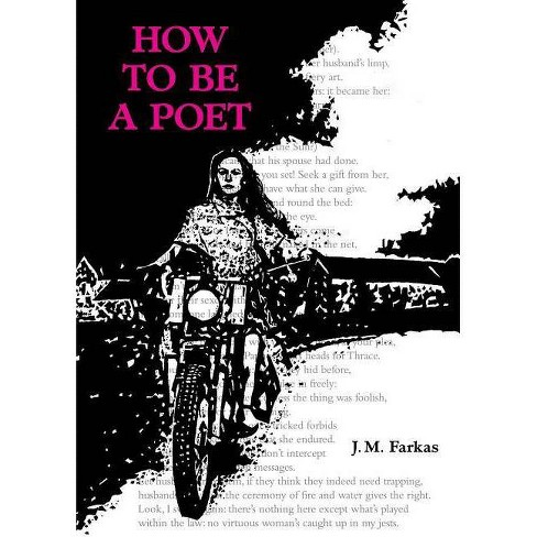 How to Be a Poet - by  J M Farkas (Paperback) - image 1 of 1