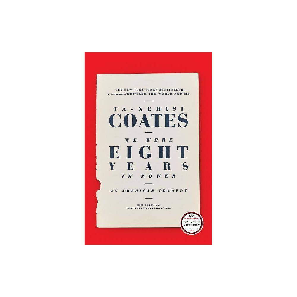 We Were Eight Years In Power An American Tragedy Hardcover Ta Nehisi Coates
