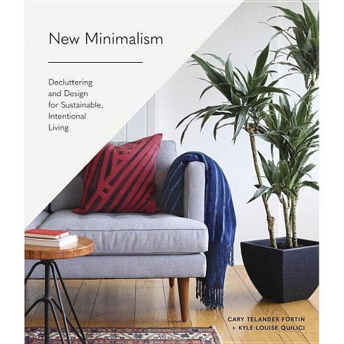New Minimalism - by  Cary Telander Fortin & Kyle Louise Quilici (Hardcover) - image 1 of 1