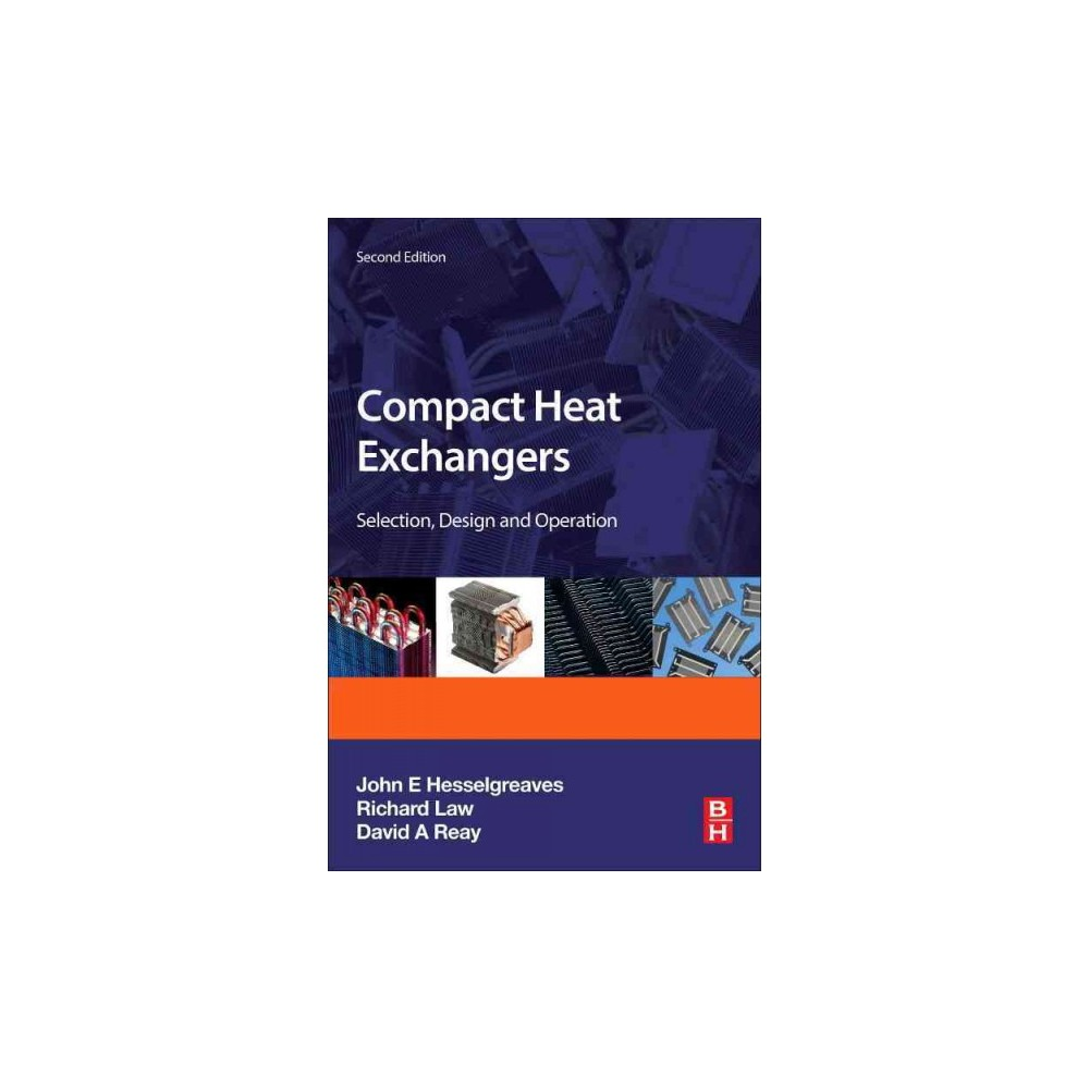 Compact Heat Exchangers : Selection, Design and Operation - (Paperback)