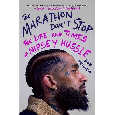 The Marathon Don't Stop - by  Rob Kenner (Hardcover)