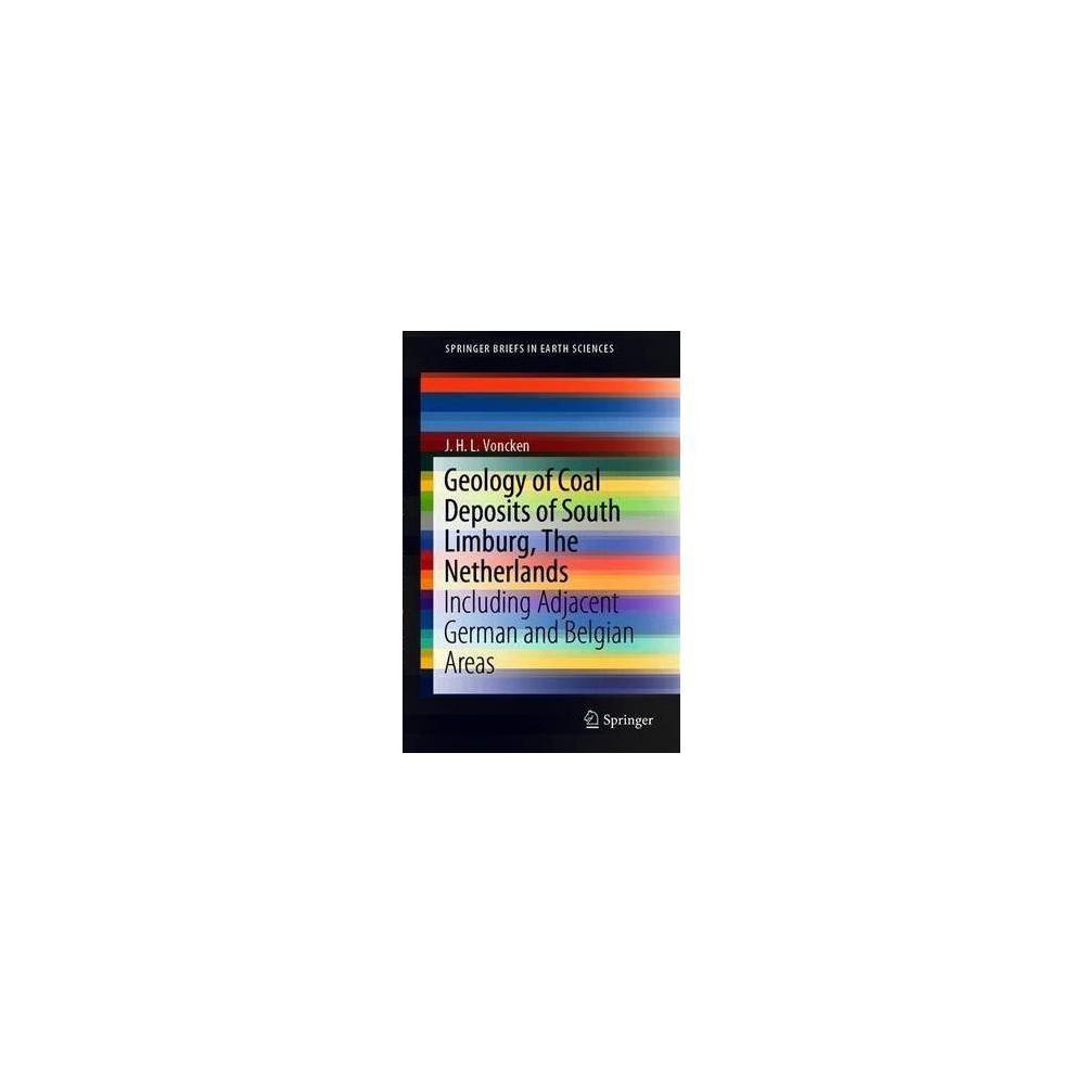 Geology of Coal Deposits of South Limburg, the Netherlands - by J. H. L. Voncken (Paperback)