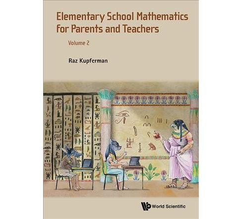 Elementary School Mathematics for Parents and Teachers (Vol 2) (Paperback) (Raz Kupferman) - image 1 of 1