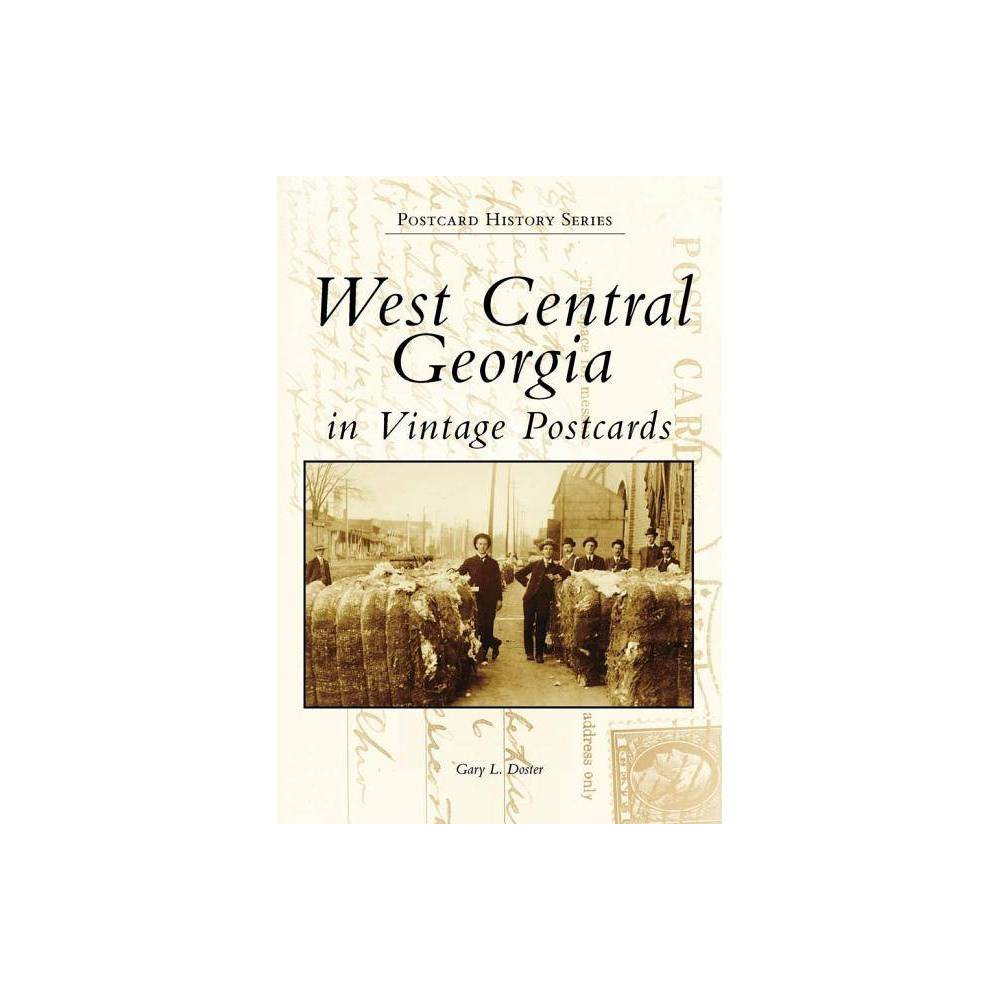 West Central Georgia In Vintage Postcards By Gary L Doster Paperback