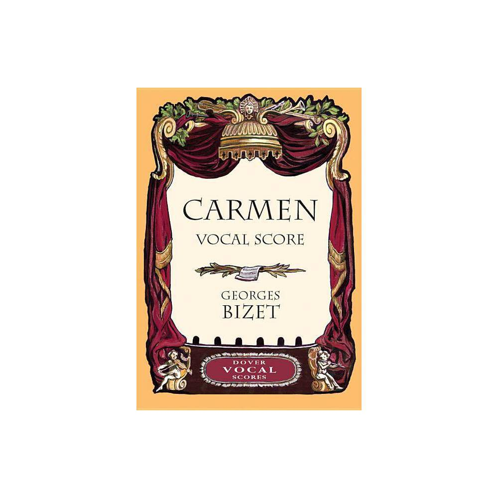 Carmen Vocal Score - (Dover Vocal Scores) by Georges Bizet (Paperback)