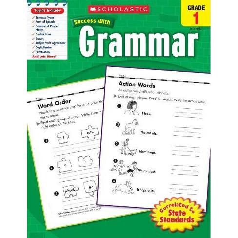 Grammar, Grade 1 - (Scholastic Success with Workbooks: Grammar) by  Scholastic (Paperback) - image 1 of 1
