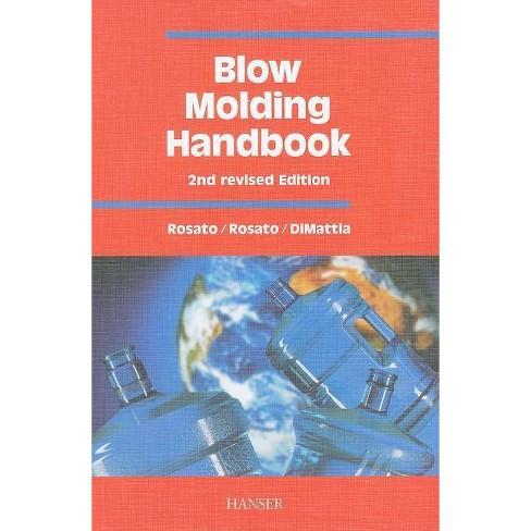 Blow Molding Handbook 2e - 2 Edition by  Dominick V Rosato (Hardcover) - image 1 of 1