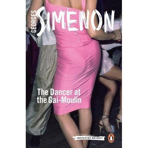 The Dancer at the Gai-Moulin - (Inspector Maigret) by  Georges Simenon (Paperback) - image 1 of 1