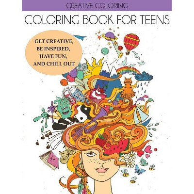 Coloring Book for Teens - by  Creative Coloring (Paperback)