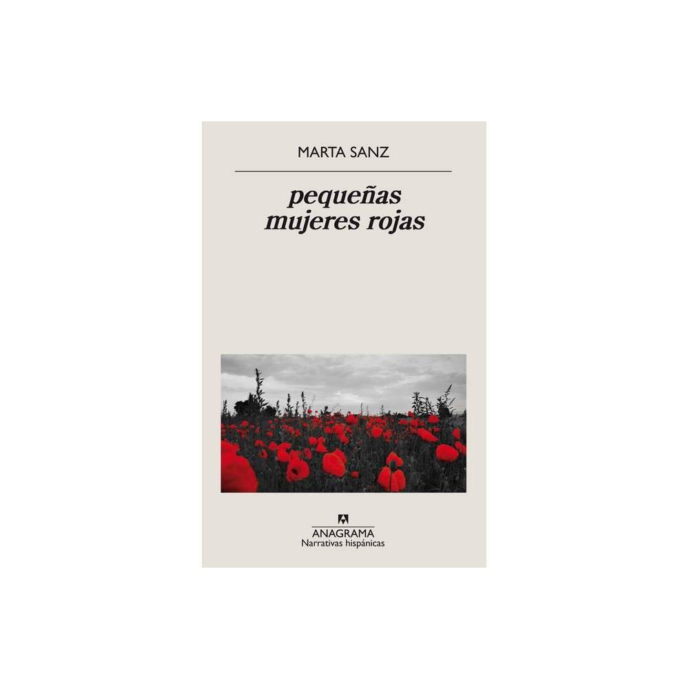 Pequenas Mujeres Rojas By Marta Sanz Paperback