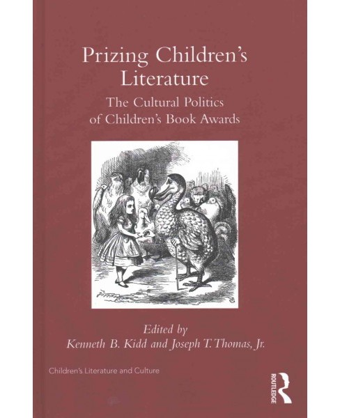 Prizing Children's Literature : The Cultural Politics of Children's Book Awards (Hardcover) - image 1 of 1
