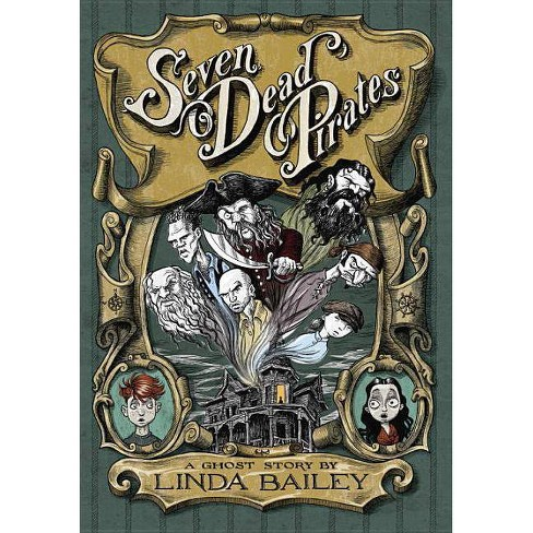 Seven Dead Pirates - by  Linda Bailey (Paperback) - image 1 of 1