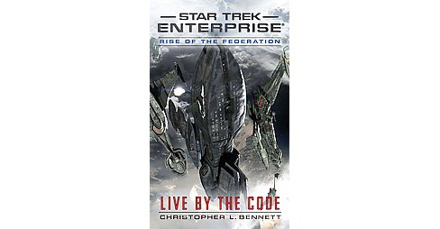 Rise of the Federation : Live by the Code (Paperback) (Christopher L. Bennett) - image 1 of 1