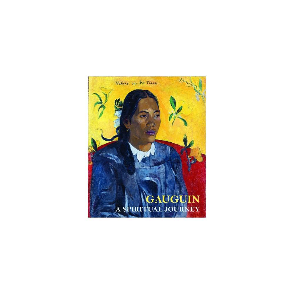 Gauguin : A Spiritual Journey - by Christina Hellmich & Line Clausen Pedersen (Hardcover)