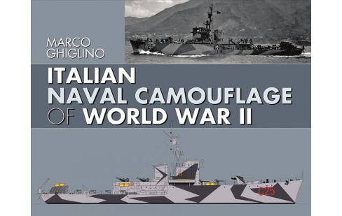 Italian Naval Camouflage of World War II -  by Marco Ghiglino (Hardcover) - image 1 of 1