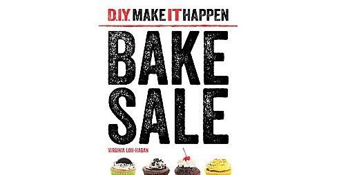Bake Sale (Reprint) (Paperback) (Virginia Loh-Hagan) - image 1 of 1