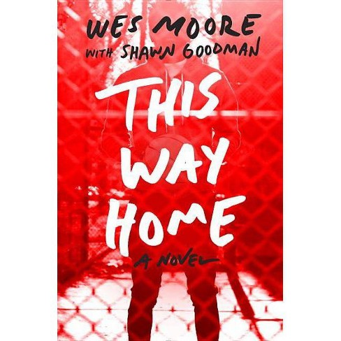 This Way Home - by  Wes Moore & Shawn Goodman (Paperback) - image 1 of 1