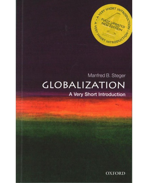 Globalization : A Very Short Introduction (Paperback) (Manfred B. Steger) - image 1 of 1