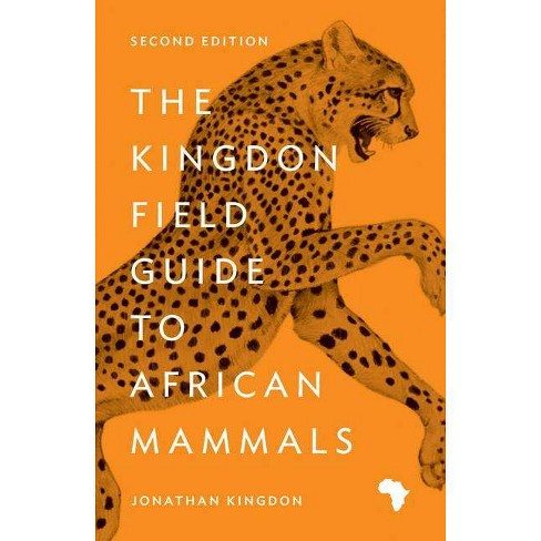 The Kingdon Field Guide to African Mammals - 2 Edition by  Jonathan Kingdon (Paperback) - image 1 of 1