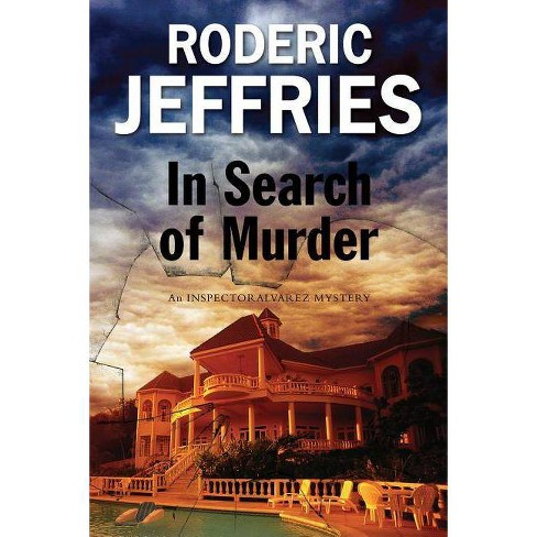 In Search of Murder - (Inspector Alvarez Mystery) by  Roderic Jeffries (Hardcover) - image 1 of 1