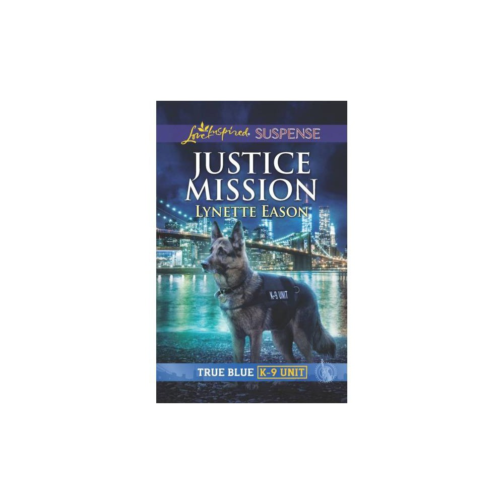 Justice Mission - (Love Inspired Suspense) by Lynette Eason (Paperback)