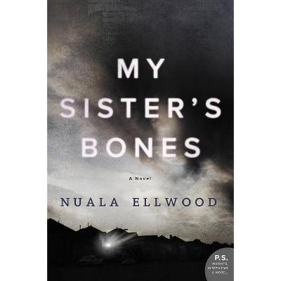 My Sister's Bones -  by Nuala Ellwood (Paperback)