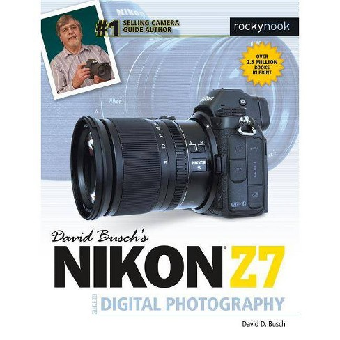 David Busch's Nikon Z7 Guide to Digital Photography - (The David Busch Camera Guide) by  David D Busch - image 1 of 1