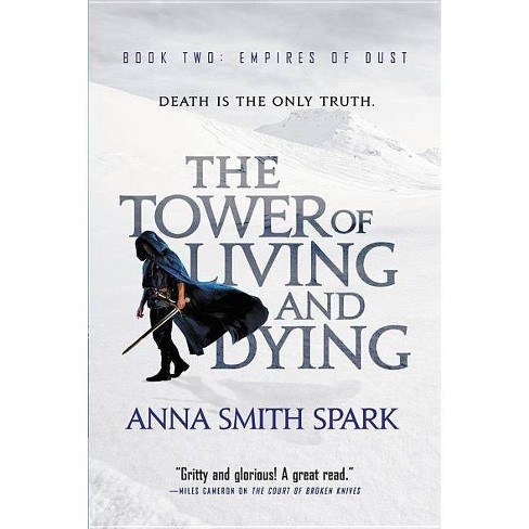 The Tower of Living and Dying - (Empires of Dust)by  Anna Smith Spark (Paperback) - image 1 of 1