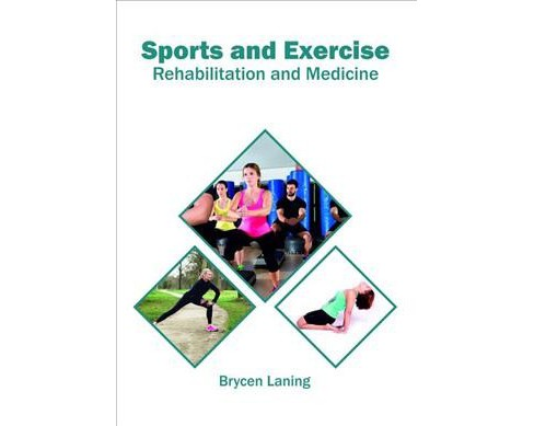 Sports and Exercise : Rehabilitation and Medicine -  (Hardcover) - image 1 of 1