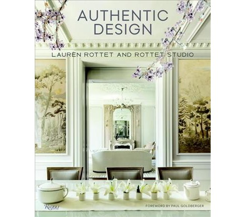 Authentic Design : Lauren Rottet and Rottet Studio (Hardcover) - image 1 of 1
