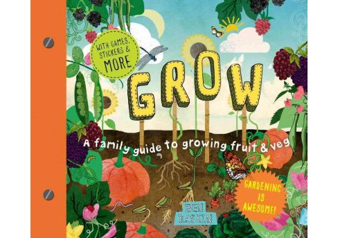 Grow : A Family Guide to Growing Fruits and Vegetables (Hardcover) (Ben Raskin) - image 1 of 1
