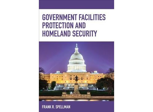 Government Facilities Protection and Homeland Security -  by Frank R. Spellman (Paperback) - image 1 of 1