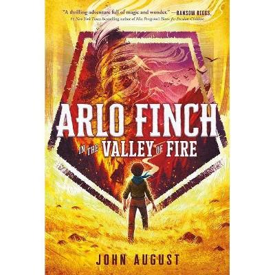 Arlo Finch in the Valley of Fire - (Arlo Finch, 1) by  John August (Paperback)