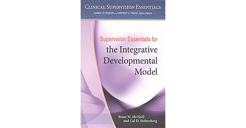 Supervision Essentials for the Integrative Developmental Model (Paperback) (Brian W. McNeill) - image 1 of 1