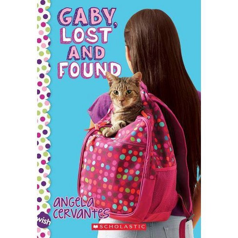 Gaby, Lost and Found: A Wish Novel - by  Angela Cervantes (Paperback) - image 1 of 1