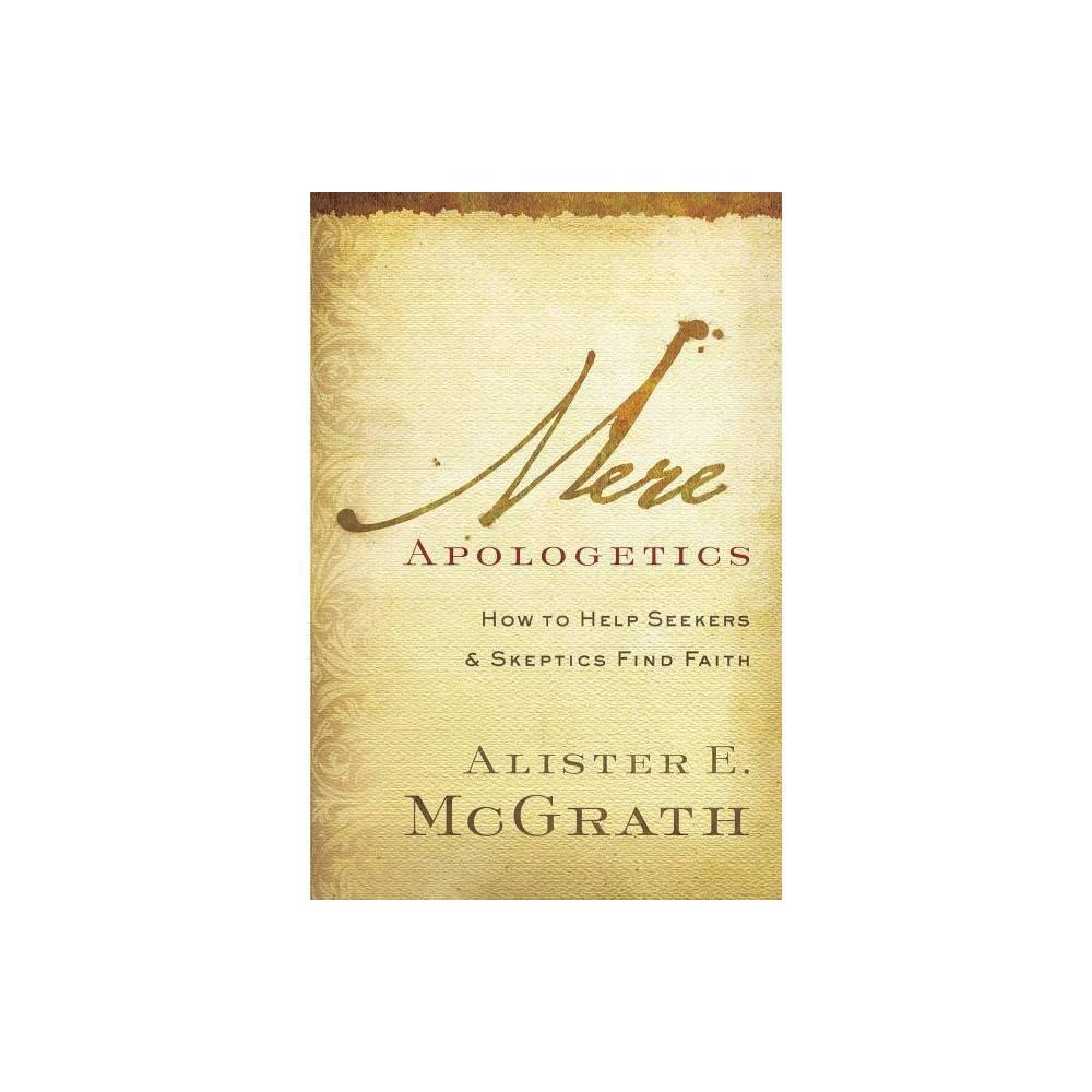 Mere Apologetics By Alister E Mcgrath Paperback