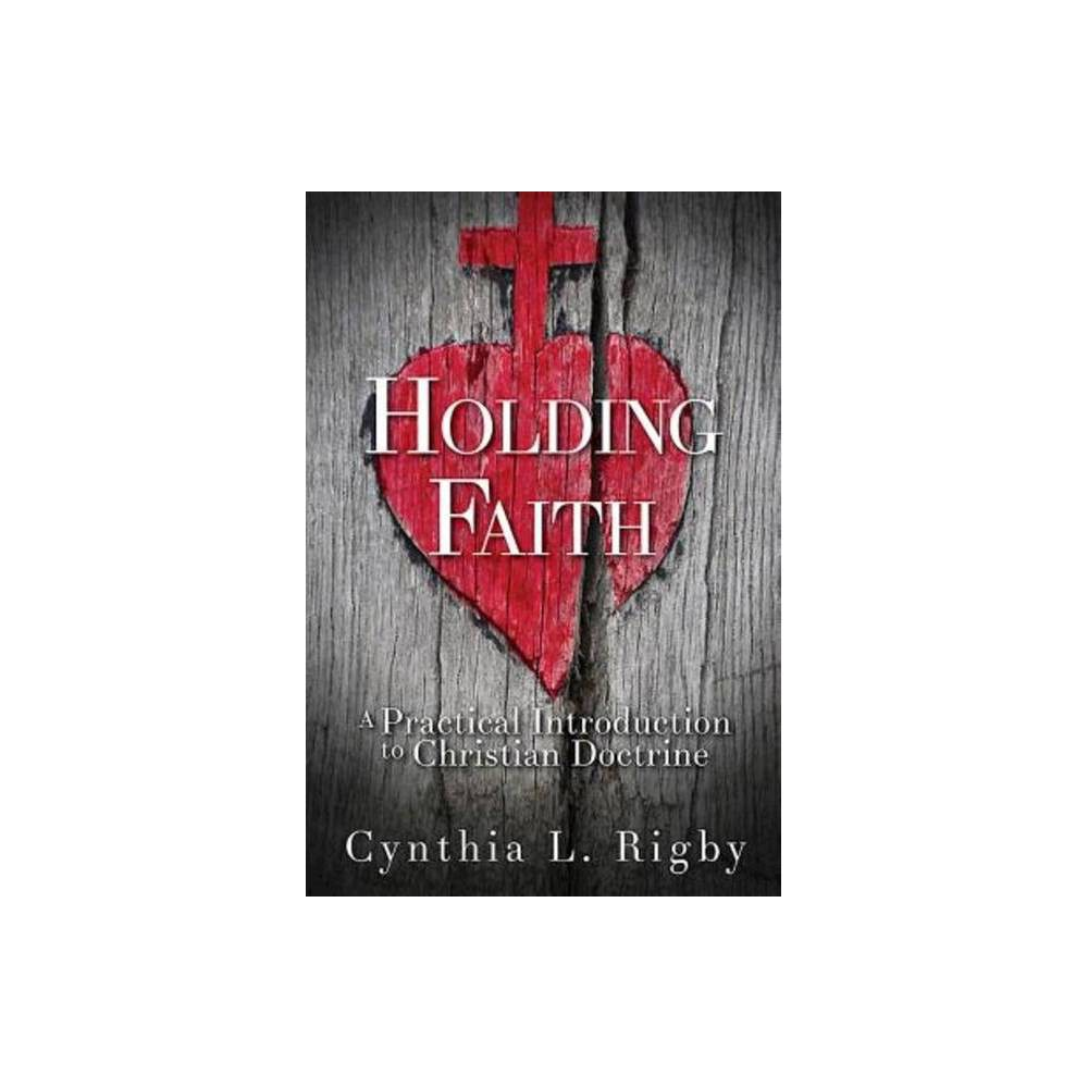 Holding Faith By Cynthia L Rigby Hardcover