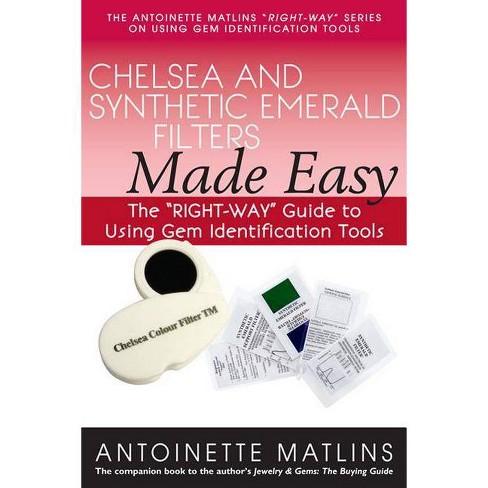 Chelsea and Synthetic Emerald Testers Made Easy - by  Antoinette Matlins (Paperback) - image 1 of 1