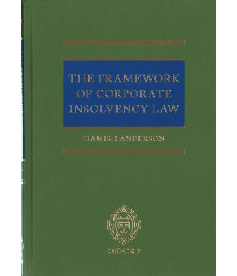 Framework of Corporate Insolvency Law (Hardcover) (Hamish Anderson) - image 1 of 1