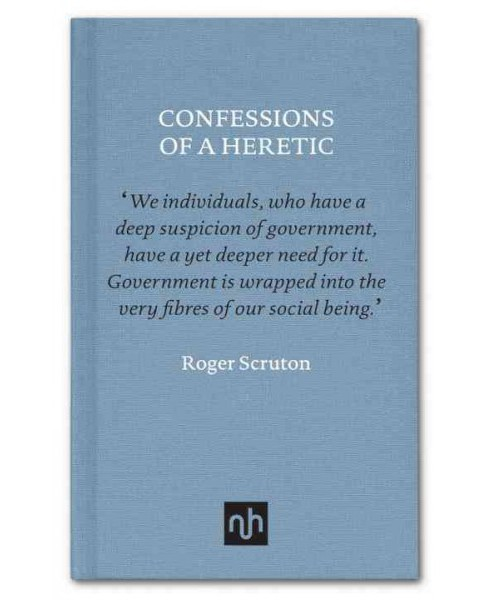 Confessions of a Heretic : Selected Essays (Hardcover) (Roger Scruton) - image 1 of 1