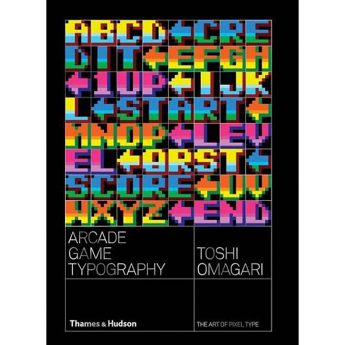 Arcade Game Typography - by Toshi Omigari (Paperback)