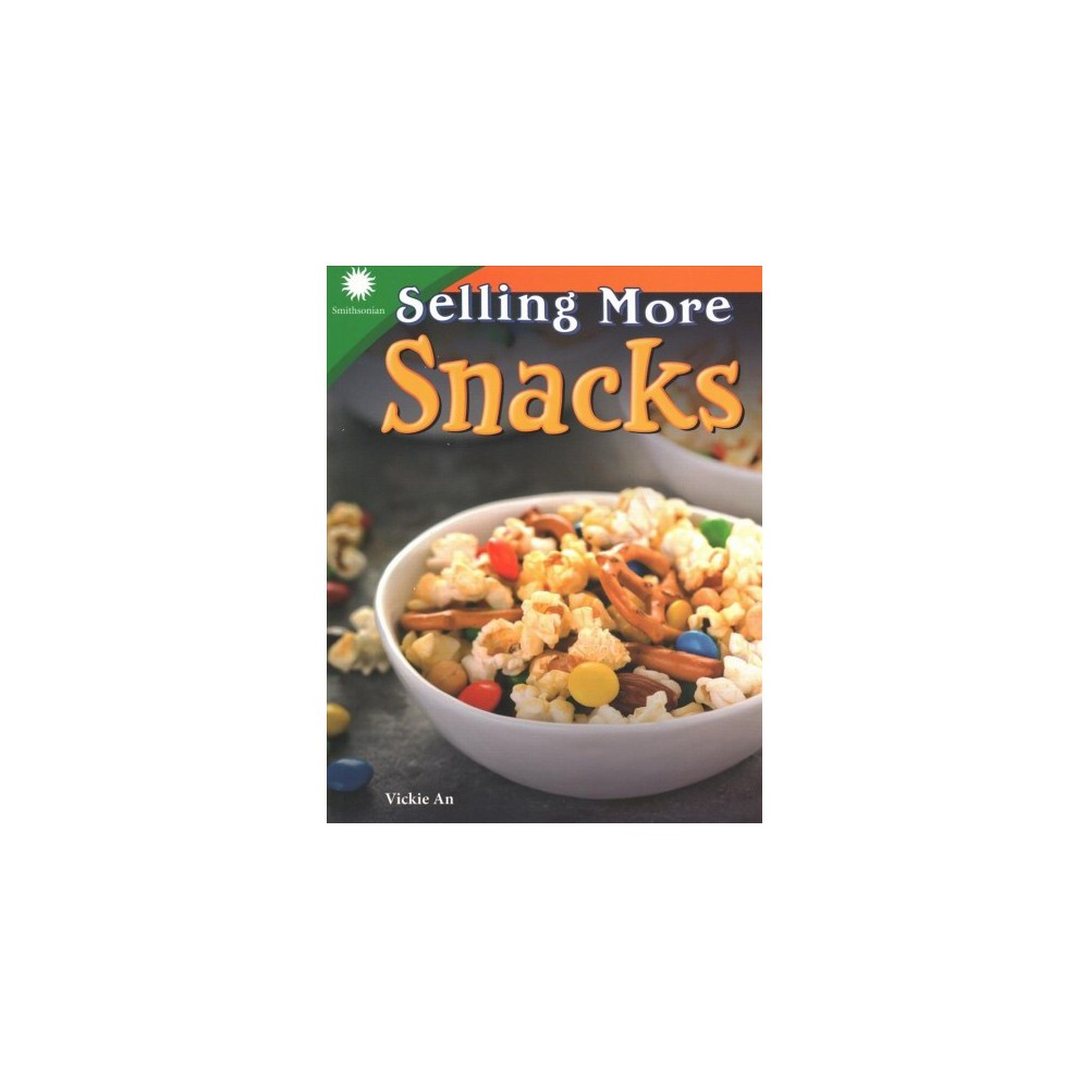 ISBN 9781493866991 product image for Selling More Snacks - by Vickie An (Paperback) | upcitemdb.com