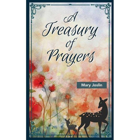 A Treasury of Prayers - (Augsburg Treasuries) by  Mary Joslin (Hardcover) - image 1 of 1