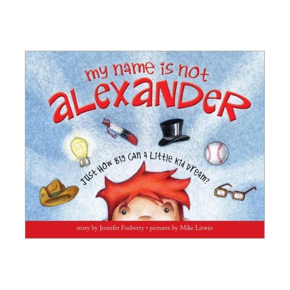 My Name Is Not Alexander By Jennifer Fosberry Hardcover