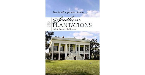 Southern Plantations (Paperback) (Robin Spencer Lattimore) - image 1 of 1