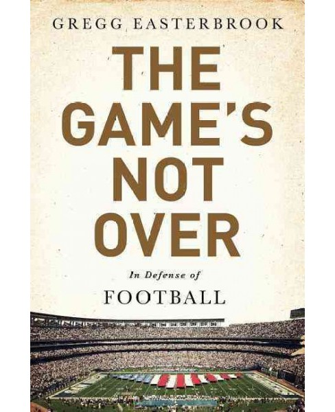 Game's Not over : In Defense of Football (Paperback) (Gregg Easterbrook) - image 1 of 1