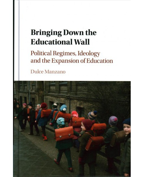 Bringing Down the Educational Wall : Political Regimes, Ideology and the Expansion of Education - image 1 of 1