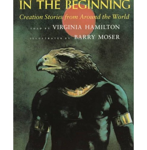 In the Beginning : Creation Stories from Around the World -  Reprint by Virginia Hamilton (Paperback) - image 1 of 1