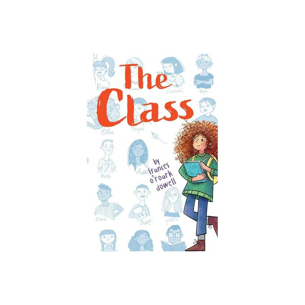 The Class By Frances O Roark Dowell Hardcover