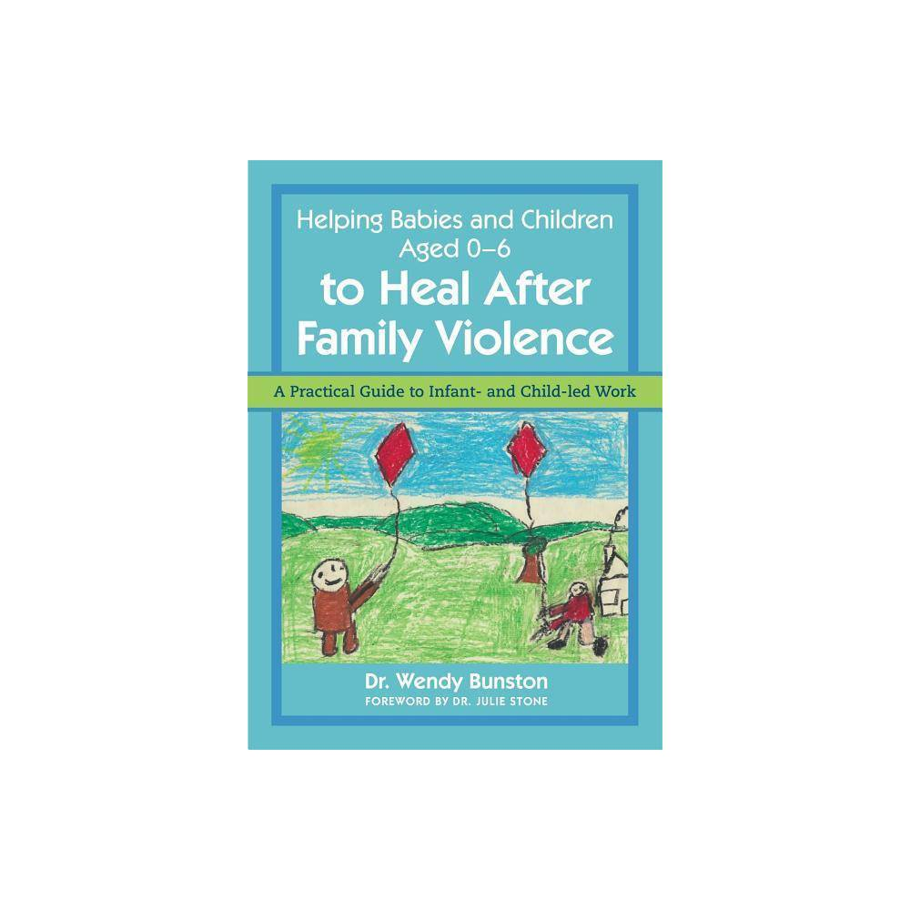 Helping Babies and Children Aged 0-6 to Heal After Family Violence - by Dr Wendy Bunston (Paperback) After family violence, very young children and babies benefit from child-led therapy, but how do you achieve this? Dr. Wendy Bunston's guide is here to help you to meet the emotional needs of children who are experiencing trauma, and to enable them to form healthy attachments, both within their families and beyond. As well as clearly explaining the consequences of domestic violence on young developing brains, this book demystifies the practicalities of working effectively with children in their earliest years. Examining real-life cases, it notes the distress that arises when a child is separated from his or her family, advises on the importance and complexities of children's attachments, and shows how to support playfulness as an essential part of children's healthy personal development. Instruction is provided on how to include all family members in the healing process, including the perpetrators of family violence, in a positive way to improve children's chances of recovery. Dr. Wendy Bunston's unique approach to therapy and care, based on over 25 years' professional experience, promotes the viewing of cases from a 'child-led' perspective. Pragmatic, empathic and accessible, this book will be essential reading for anyone working with those affected by domestic violence.